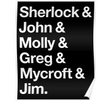 Helvetica Sherlock and John and Molly and Greg and Mycroft and Jim. (Dark Background) Poster