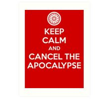 Keep Calm and Cancel the Apocalypse Art Print
