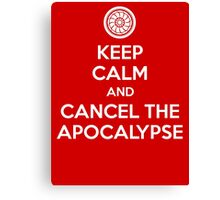 Keep Calm and Cancel the Apocalypse Canvas Print