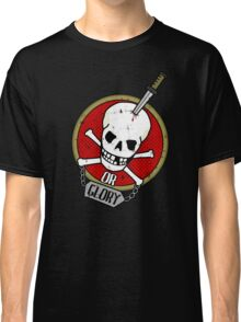Death or Glory Classic T-Shirt