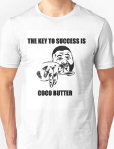 THE KEY TO SUCCESS IS COCO BUTTER Unisex T-Shirt