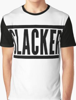 Slacker Funny Quote Graphic T-Shirt