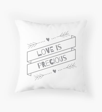 """Love is Precious"" Graphic – Grey/Black Text Throw Pillow"