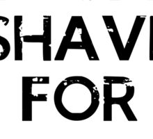 I don't shave for Sherlock holmes - inverse Sticker