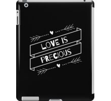 """Love is Precious"" Graphic – White Text iPad Case/Skin"