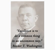 Excellence - Booker T Washington Unisex T-Shirt