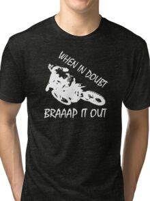 When In Doubt Braaap It Out !!! Tri-blend T-Shirt