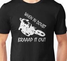 When In Doubt Braaap It Out !!! Unisex T-Shirt