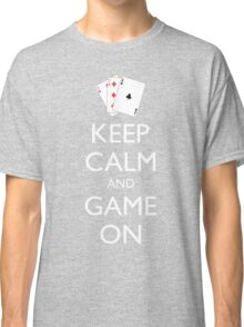 KEEP CALM AND GAME ON - Playing cards Classic T-Shirt