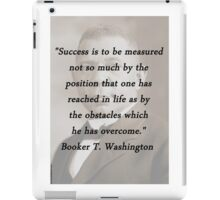 Success Is to Be Measured - Booker T. Washington iPad Case/Skin