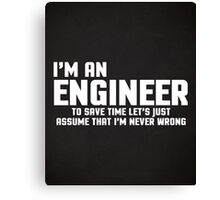 I'm An Engineer Funny Quote Canvas Print