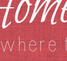 Home Is Where the Heart Is Red Sticker