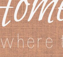 Home Is Where the Heart Is Brown Sticker