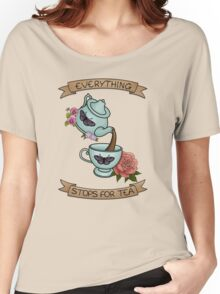 Everything Stops for Tea Women's Relaxed Fit T-Shirt