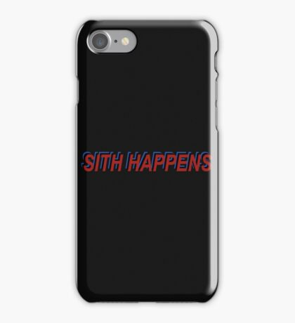 Star Wars Episode 7 Inspired ' Sith Happens ' Sh*t Happens Parody iPhone Case/Skin