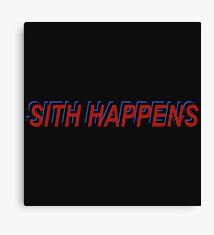 Star Wars Episode 7 Inspired ' Sith Happens ' Sh*t Happens Parody Canvas Print
