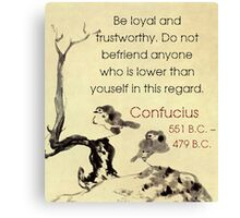 Be Loyal And Trustworthy - Confucius Canvas Print