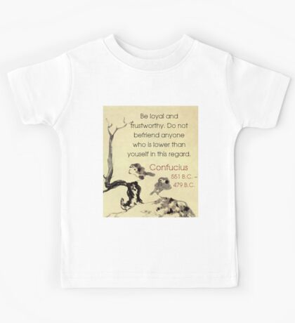 Be Loyal And Trustworthy - Confucius Kids Tee