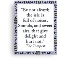 Be Not Afeard - Shakespeare Canvas Print
