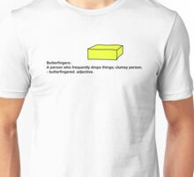 Butterfingers Definition Unisex T-Shirt