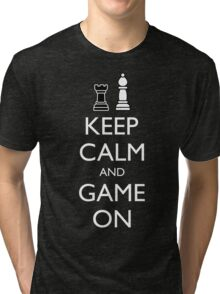 KEEP CALM AND GAME ON - Chess Tri-blend T-Shirt