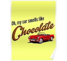 Oh, my car smells like Chocolate Poster