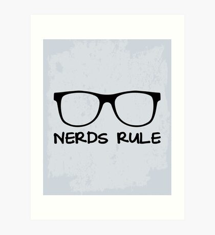 Nerds Rule Funny Quote Art Print