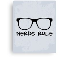 Nerds Rule Funny Quote Canvas Print