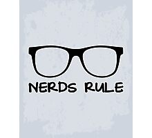 Nerds Rule Funny Quote Photographic Print