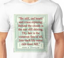 Be Still Sad Heart - Longfellow Unisex T-Shirt