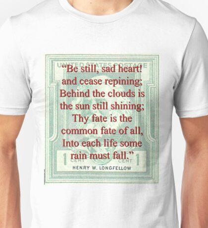 Be Still Sad Heart - Longfellow Unisex T-Shirt