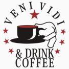 veni vidi drink coffee VRS2 by vivendulies