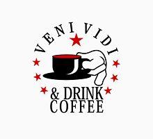 veni vidi drink coffee VRS2 Unisex T-Shirt