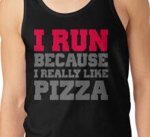 I run because i really like pizza Tank Top