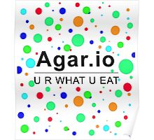 Agar.io U R WHAT U EAT Poster