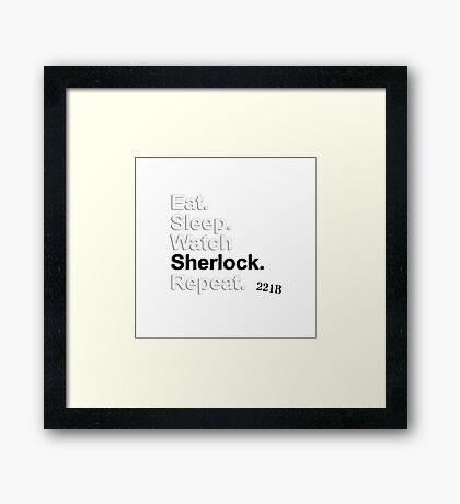 Eat, Sleep, Watch Sherlock, Repeat {FULL} Framed Print