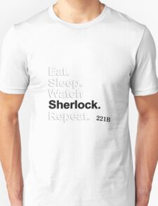 Eat, Sleep, Watch Sherlock, Repeat {FULL} Unisex T-Shirt
