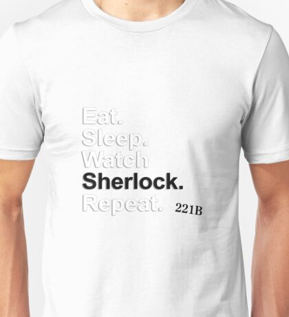 Eat, Sleep, Watch Sherlock, Repeat {FULL} Unisex T-Shirt