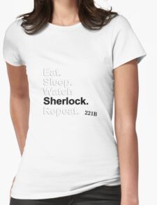 Eat, Sleep, Watch Sherlock, Repeat {FULL} Womens Fitted T-Shirt