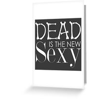 'Dead Is The New Sexy' BBC Sherlock Special Print Greeting Card