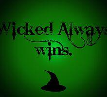 Wicked Always Wins. by hartbigmametown