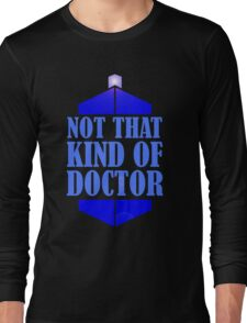 Doctor Who: Not That Kind Of Doctor, Tardis. Long Sleeve T-Shirt