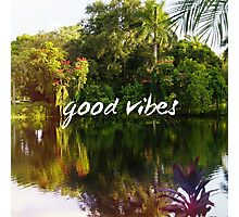 Good Vibes Motivation, Florida Nature Photographic Print