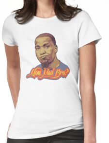 You Mad Bro? Womens Fitted T-Shirt