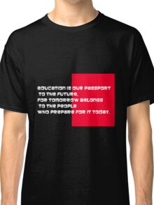 EDUCATION IS OUR PASSPORT Classic T-Shirt
