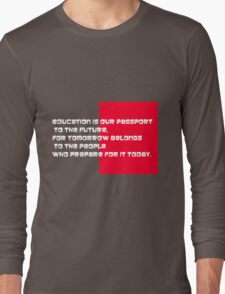 EDUCATION IS OUR PASSPORT Long Sleeve T-Shirt