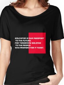 EDUCATION IS OUR PASSPORT Women's Relaxed Fit T-Shirt