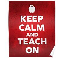 Keep Calm Teach On Quote Poster