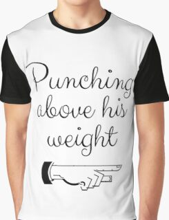 Punching Above His Weight Funny Graphic T-Shirt