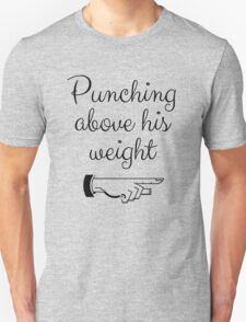 Punching Above His Weight Funny Unisex T-Shirt
